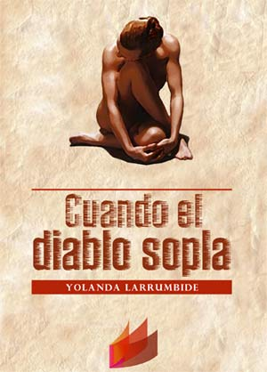 """Cuando el diablo sopla"", una novela de Yolanda Larrumbide"